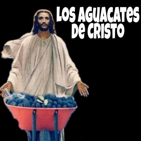 Los Aguacates De Cristo